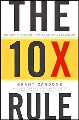 The 10X Rule-The Only Difference Between Success and Failure-Grant Cardone-PDF