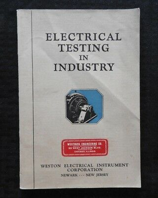 "1930 Weston ""electrical Testing In Industry"" Industrial Service Install Manual"