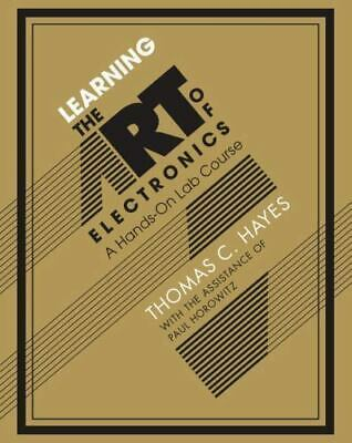 [PDF] Learning the Art of Electronics A Hands-On Lab Course by Tom Hayes and Pau