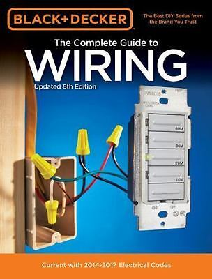 Black & Decker The Complete Guide to Wiring, Updated 6th Edition: Current with 2