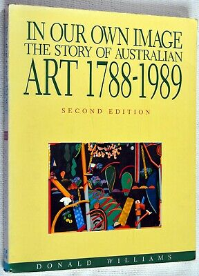 IN OUR OWN IMAGE  The Story of Australian ART 1788-1989. Paper Covers.