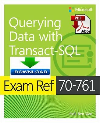 Exam Ref 70-761 Querying Data with Transact-SQL - Read on PC - Fast PDF DOWNLOAD