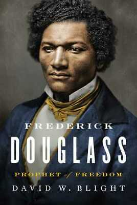 Frederick Douglass : Prophet of Freedom by David W. Blight (E-B00K)
