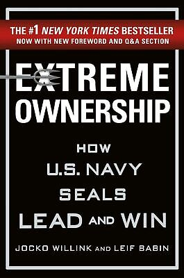 Extreme Ownership : How U.S. Navy SEALs Lead and Win (E-B00K)
