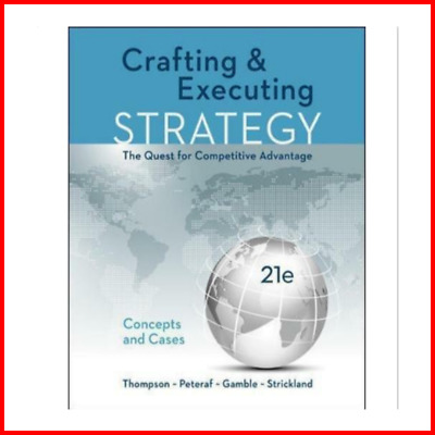 Crafting & Executing Strategy: The Quest for Competitive Advantage [eB00k/PDF]
