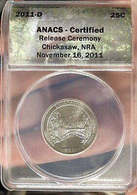2011 D National Park Quarter ANACS Certified Chickasaw NRA Release Ceremony