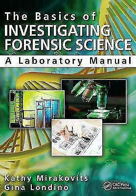 The Basics of Investigating Forensic Science: A Laboratory Manual [EB00K]