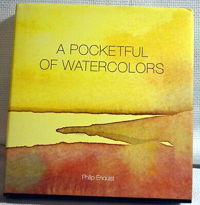 A POCKETFUL OF WATERCOLORS. Philip Enquist. new book, hard Cover.