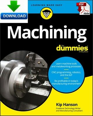 Machining For Dummies - read on PC, PHONE or TABLET - Fast PDF DOWNLOAD