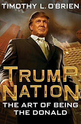 TrumpNation: The Art of Being The Donald by Timothy L. O'Brien (E-B00K)