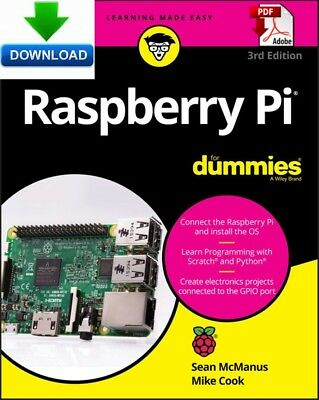 Raspberry Pi for Dummies  - read on PC, PHONE or TABLET - Fast PDF DOWNLOAD
