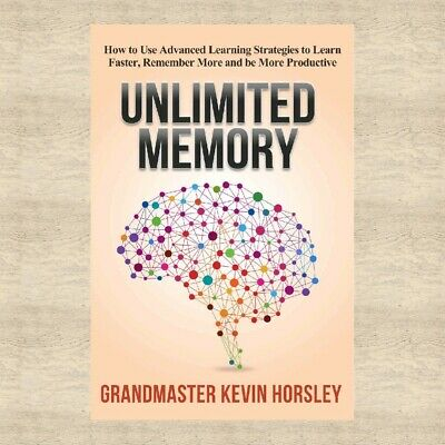 Unlimited Memory:How to Use Advanced Learning Ebook by Kevin.Horsley [PDF]