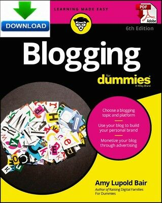 Blogging For Dummies - read on PC, PHONE or TABLET - Fast PDF DOWNLOAD