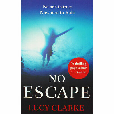No Escape by Lucy Clarke (Paperback), Fiction Books, Brand New