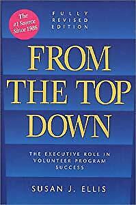 From the Top Down: The Executive Role in Volunteer Program Success, Susan J. Ell