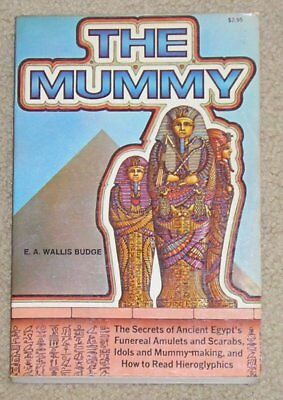 The Mummy - Secrets of Ancient Egypt by E. A. Wallis Budge - soft cover
