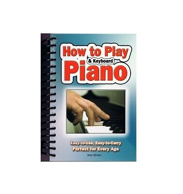 How To Play Piano & Keyboard: Easy-to-Use, Easy-to-Carry; Perfect for Every Age