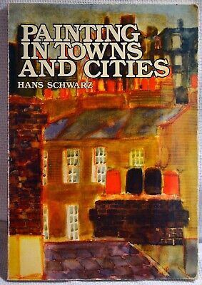 Painting in Towns and Cites- Hans Schwarz.