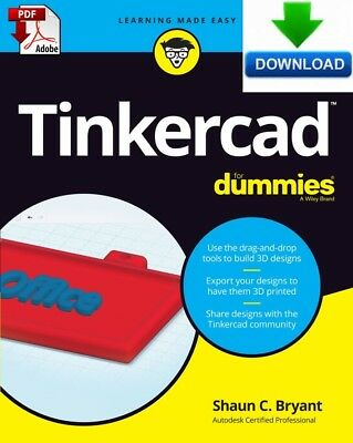 Tinkercad For Dummies - read on PC, PHONE or TABLET -  Fast PDF DOWNLOAD