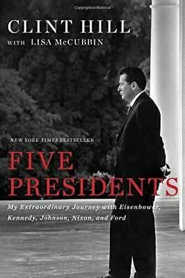 Five 5 Presidents: My Extraordinary Journey By Clint Hill (PDF,EBOOK)