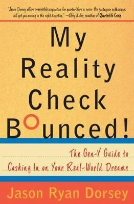 My Reality Check Bounced! The Twentysomething's Guide to Cashing in on Your Real
