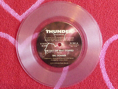 RAL DONNER The Day The Beat Stopped 45 rpm CLEAR VINYL Thunder 1978