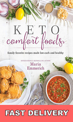 Keto Comfort Foods: Family Favorite Recipes Made Low-Carb and Healthy (PDF)