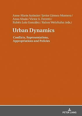 Urban Dynamics Conflicts, Representations, Appropriations and Policies Autissier