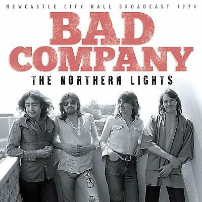 BAD COMPANY 'THE NORTHERN LIGHTS' (Newcastle Broadcast 1974) CD (5th April 2019)