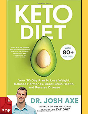 Keto Diet: Your 30-Day Plan to Lose Weight by Dr Josh Axe (PDF) ⚡Fast Delivery⚡