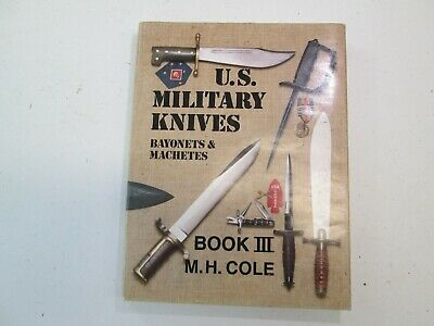 US MILITARY KNIVES BOOK III BY M'H. COLE IN great CONDITION #L239