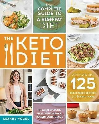 The Keto Diet by Leanne Vogel Brand New Paperback Book Over 125 Recpies WT75139