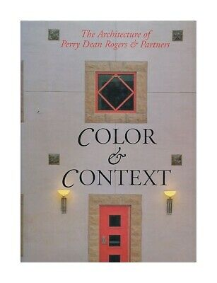 Color & context : the architecture of Perry Dean Rogers & Partners. By Michael J