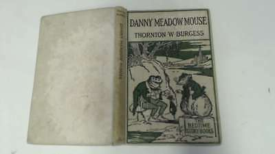 Acceptable - Danny Meadow Mouse: The Bedtime Story Books Series - Burgess, Thorn