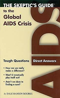 The Skeptics Guide to the Global AIDS Crisis: Tough Questions, Direct Answers, B