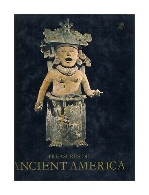 Treasures of ancient America. Pre-Columbian art from Mexico to Peru Lothrop, Sam