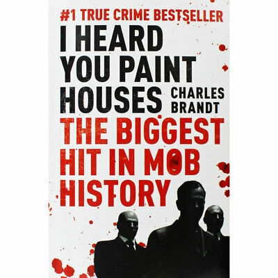 I Heard You Paint Houses - The Biggest Hit in Mob History, Brand New