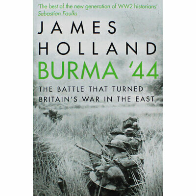 Burma 44 by James Holland (Paperback), Non Fiction Books, Brand New
