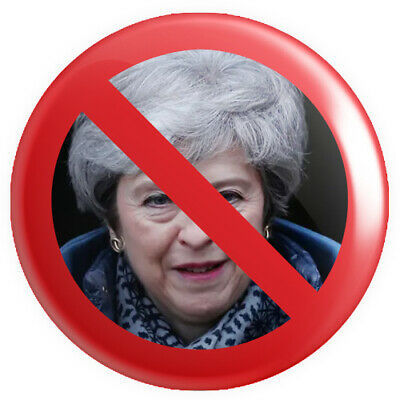 No Sign Teresa Theresa May BUTTON PIN BADGE 25mm 1 INCHBrexit Europe