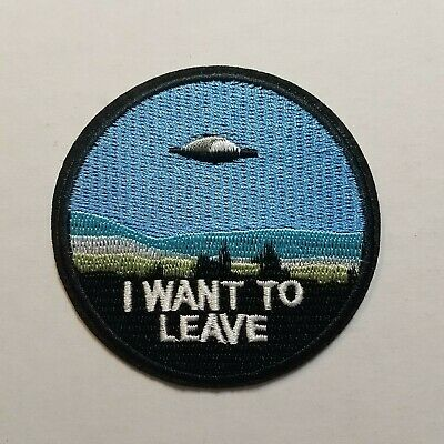 X files I Want To Leave Round Patch 3  inches tall