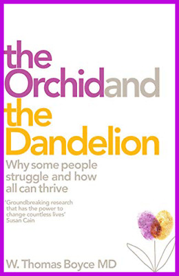 The Orchid and the Dandelion: Why Some Children Struggle and How All Can [PDF/]