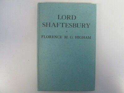 Good - Lord Shaftesbury - Florence M. G Higham 1945-01-01 First HARDCOVER Editio