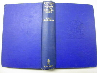 Good - Outlines of the History of the British Isles - Hearnshaw, F. J. C. 1938-0