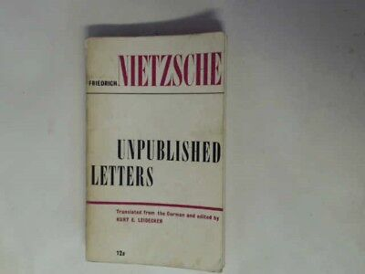 Acceptable - Nietzsche: Unpublished letters. Translated and edited by Karl F. Le