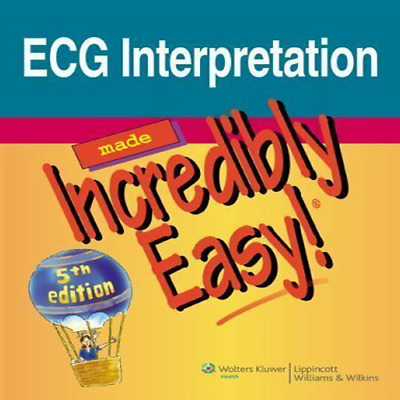 ECG Interpretation Made Incredibly Easy! 5th Ed (Book PDF)