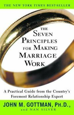 The Seven Principles for Making Marriage Work: A Practical Guide from the Cou...