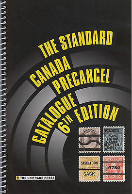 The Standard Canada Precancel Catalogue 2010, 6th Edition, New.