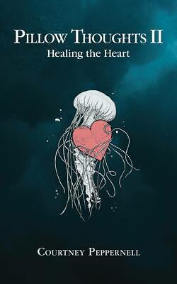 Pillow Thoughts II Healing the Heart by Courtney Peppernell PDF Fast Delivery
