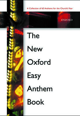 The New Oxford Easy Anthem Book, Paperback; SATB & organ, 9780193533189