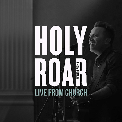 Chris Tomlin • Holy Roar • Live From Church CD 2019 Sparrow Records •• NEW ••